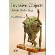 Invasive Objects : Minds under Siege, 9780415995467  