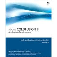Adobe ColdFusion 8 Web Application Construction Kit, Volume 2 Application Development,9780321515469