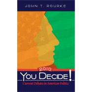 You Decide! Current Debates in American Politics, 2010 Edition,9780205745470