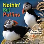 Nothin' but Puffins : And Other Silly Observations, 9780892725472  