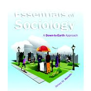 Essentials of Sociology A Down-to-Earth Approach Plus NEW MySocLab with eText -- Access Card Package