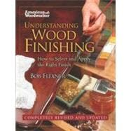 Understanding Wood Finishing : How to Select and Apply the R..., 9781565235489  