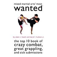 Mixed Martial Arts' Most Wanted : The Top 10 Book of C..., 9781597975490  