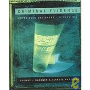 Criminal Evidence : Principles and Cases (with InfoTrac)