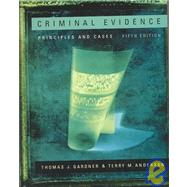 Criminal Evidence : Principles and Cases (with InfoTrac),9780534615512