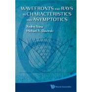 Wavefronts and Rays : As Characteristics and Asymptotics, 9789814295512  