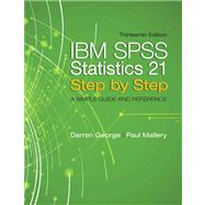 IBM SPSS Statistics 21 Step by Step: A Simple Guide and Reference