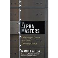 The Alpha Masters Unlocking the Genius of the World's Top Hedge Funds,9781118065525