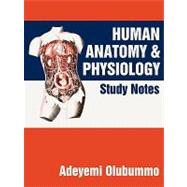Human Anatomy and Physiology: Study Notes, 9781450235525  