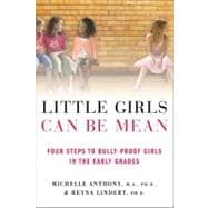 Little Girls Can Be Mean : Four Steps to Bully-Proof Girls i..., 9780312615529  