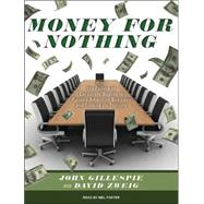 Money for Nothing: How the Failure of Corporate Boards Is Ru..., 9781400115532  
