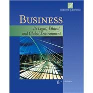 Business : Its Legal, Ethical, and Global Environment