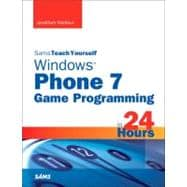 Sams Teach Yourself Windows Phone 7 Game Programming in 24 H..., 9780672335549  