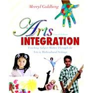 Arts Integration : Teaching Subject Matter Through the Arts ..., 9780132565561  