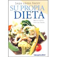 Sepa Como Hacer Su Propia Dieta / Know How to Do Your Own Di..., 9789507685569