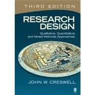 Research Design : Qualitative, Quantitative, and Mixed Methods Approaches,9781412965576