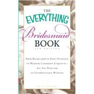 The Everything Bridesmaid Book: From Bachelorette Party Plan..., 9781440505577  