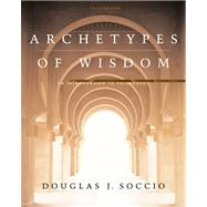 Archetypes of Wisdom With Infotrac: An Introduction to Philosophy,9780534605582