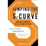 Jumping the S-Curve : How to Beat the Growth Cycle, Get on T..., 9781422175583  
