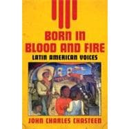 Born in Blood and Fire Vol. 2 : Latin American Voices,9780393935585