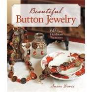 Beautiful Button Jewelry : 60 Easy Heirloom Treasures,9781600595592
