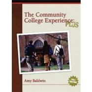Community College Experience, The: PLUS Edition,9780132215602