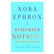 I Remember Nothing : And Other Reflections, 9780307595607  
