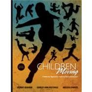 Children Moving : A Reflective Approach to Teaching Physical Education