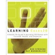 Learning Cocos2D : A Hands-on Guide to Building iOS Games wi..., 9780321735621  