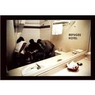 Refugee Hotel,9781936365623