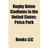 Rugby Union Stadiums in the United States : Petco Park, Fran..., 9781156225646  