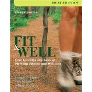 Fit and Well, Brief : Core Concepts and Labs in Physical Fitness and Wellness