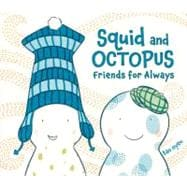Squid and Octopus : Friends for Always