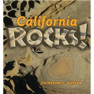 California Rocks!: A Guide to Geologic Sites in the Golden S..., 9780878425655  