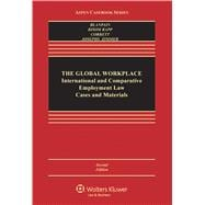 The Global Workplace: International and Comparative Employment Law: Cases and Materials,9781454815662