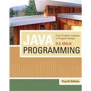 Java Programming : From Problem Analysis to Program Design