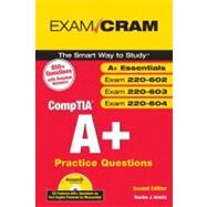 CompTIA A+ Practice Questions Exam Cram (Essentials, Exams 220-602, 220-603, 220-604)