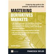 Mastering Derivatives Markets : A Step-by-Step Guide to the ..., 9780273735670  