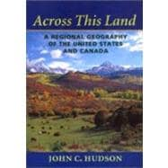 Across This Land : A Regional Geography of the United States and Canada,9780801865671