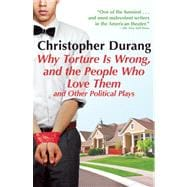 Why Torture is Wrong, and the People Who Love Them, 9780802145673