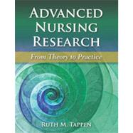 Advanced Nursing Research : From Theory to Practice,9780763765682
