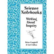 Science Notebooks : Writing about Inquiry,9780325005683