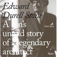 Edward Durell Stone : A Son's Untold Story of a Legendary Ar..., 9780847835683
