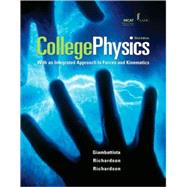 College Physics : With an Intigrated Approach to Forces and Kinematics,9780077405687