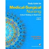 Student Study Guide Medical Surgical Nursing : Critical Thinking in Client Care