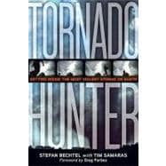 Tornado Hunter : Getting Inside the Most Violent Storms on Earth,9781426205705