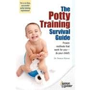 The Potty Training Survival Guide: Proven Methods That Work ..., 9780984865710