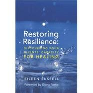 Restoring Resilience: Discovering Your Clients' Capacity for Healing,9780393705713