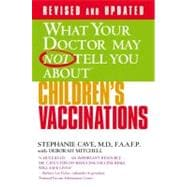 What Your Doctor May Not Tell You About(TM) Children's Vaccinations,9780446555715