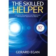 The Skilled Helper A Problem-Management and Opportunity-Development Approach to Helping